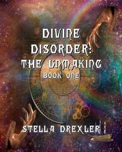 Divine Disorder The Unmaking